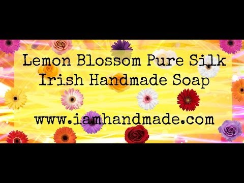 Making of Lemon Blossom Pure Silk Irish Handmade Soap June 2014