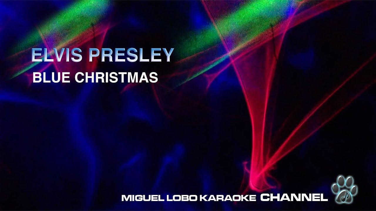 Elvis Presley Blue Christmas Karaoke Channel Miguel Lobo Youtube