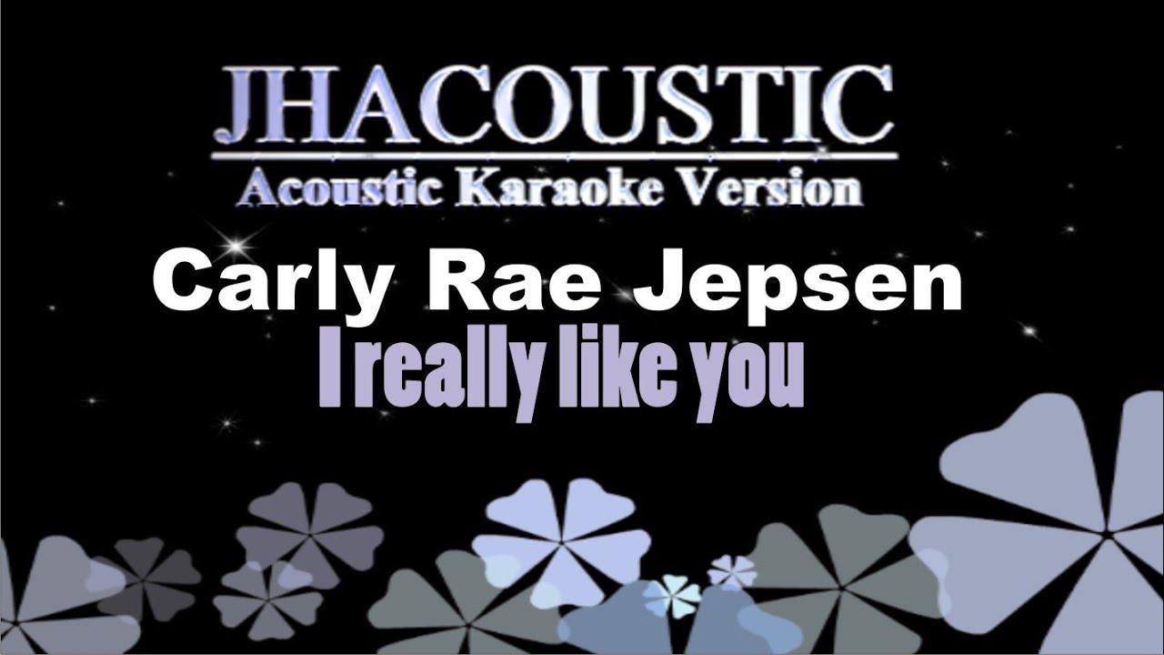 I Really Like You  Carly Rae Jepsen Acoustic Karaoke