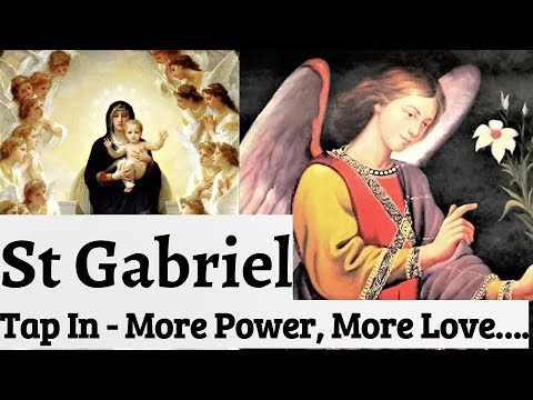 Prayer to St Gabriel - Protection, Healing, Blessings, Restoration, Deliverance, Finances, Wisdom
