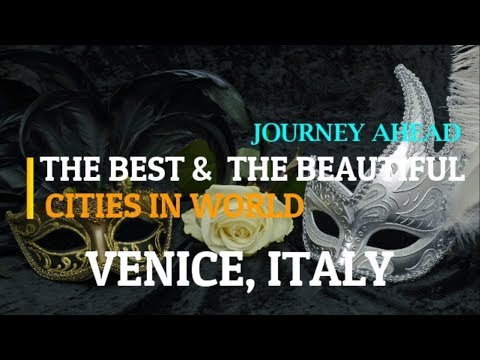 Venice, Italy TOURISM TRAVEL GUIDE. Places to visit. The Best and the Beautiful cities in the World.