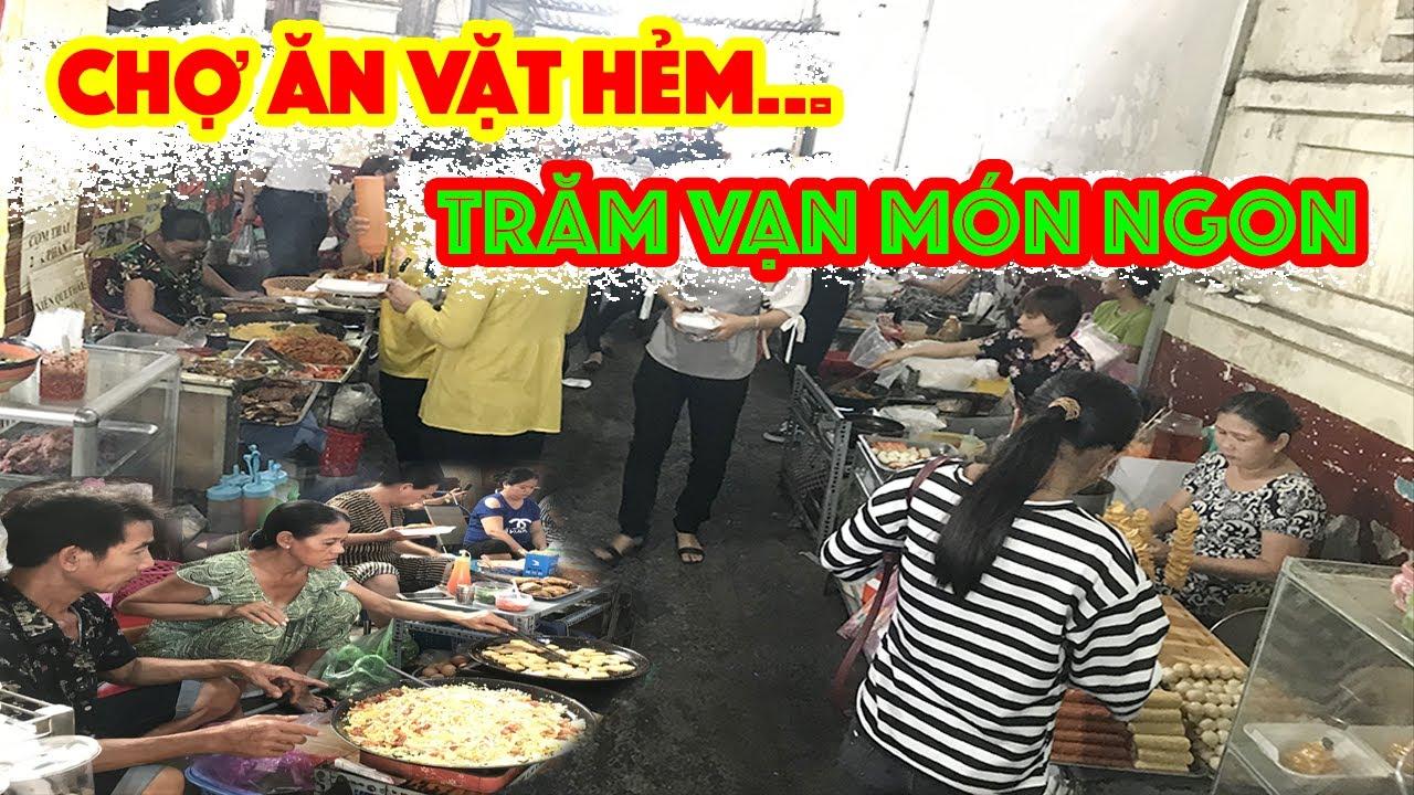 Chợ ăn vặt hàng trăm món trong con hẻm 76 nổi tiếng nhất Sài Gòn là đây