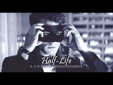 Half-Life - Christian & Ana | Fifty Shades...