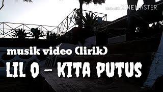 LIL O - kita putus (official video) (lirik) cover video