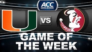 Game of the Week | Miami vs Florida State | ACCDigitalNetwork