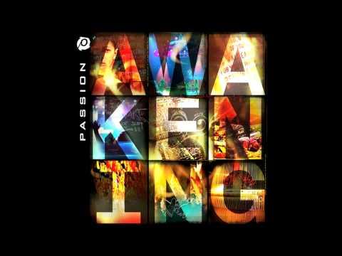 Awakening - Chris Tomlin - Passion 2010