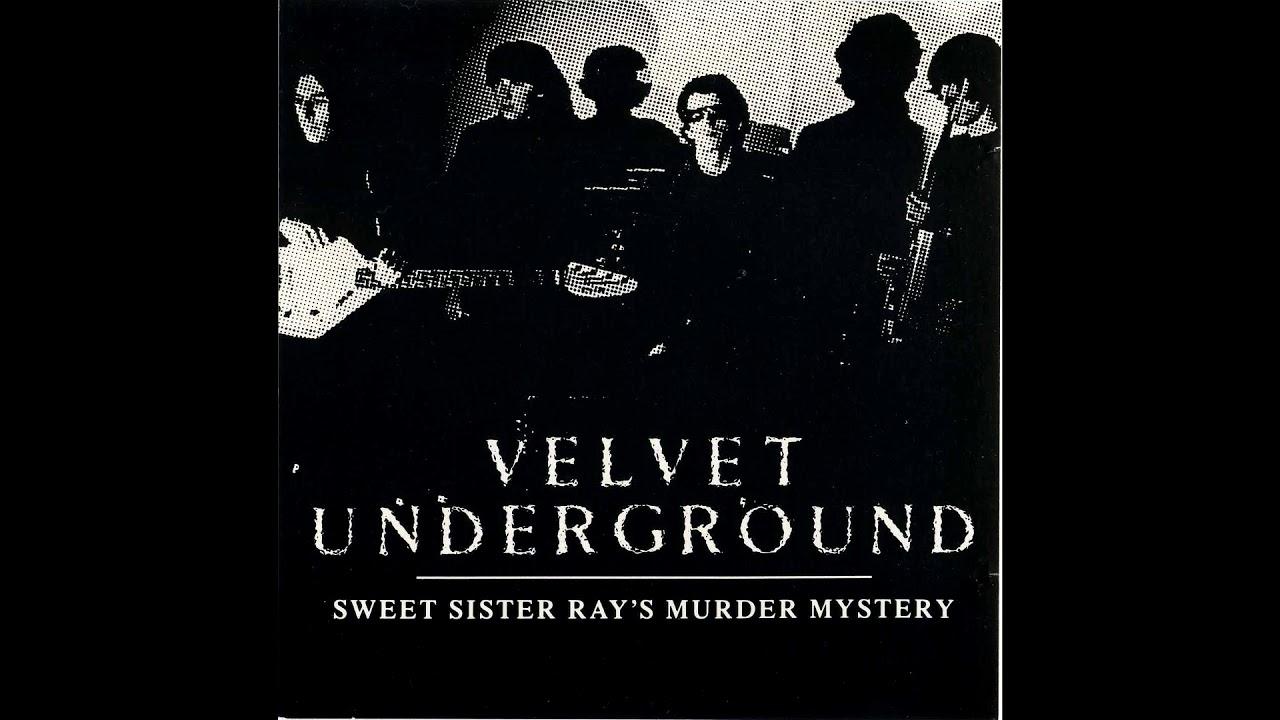 Download The Velvet Underground: Sweet Sister Ray's Murder Mystery