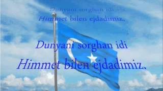 Dogu Turkistan Milli Marsi - National Anthem of Eastern Turkistan