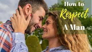 How to respect a man 1