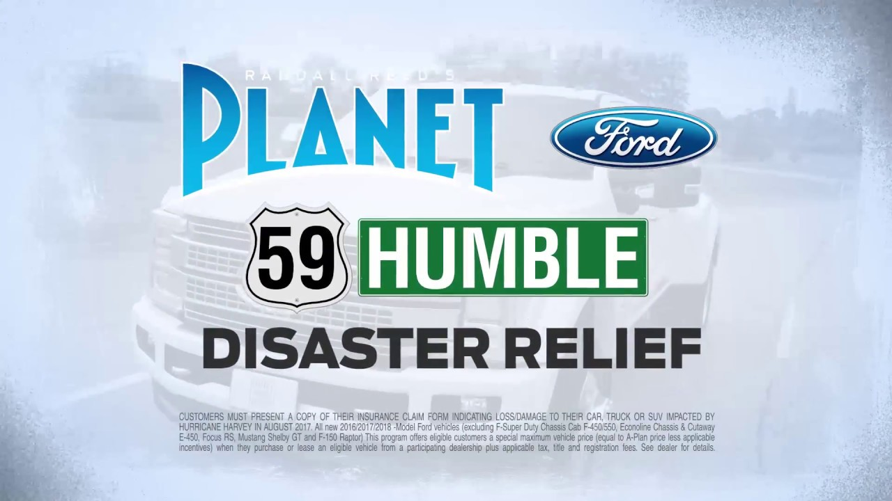 Planet Ford Humble Tx >> Hurricane Harvey Disaster Relief From Planet Ford 59 Humble Texas