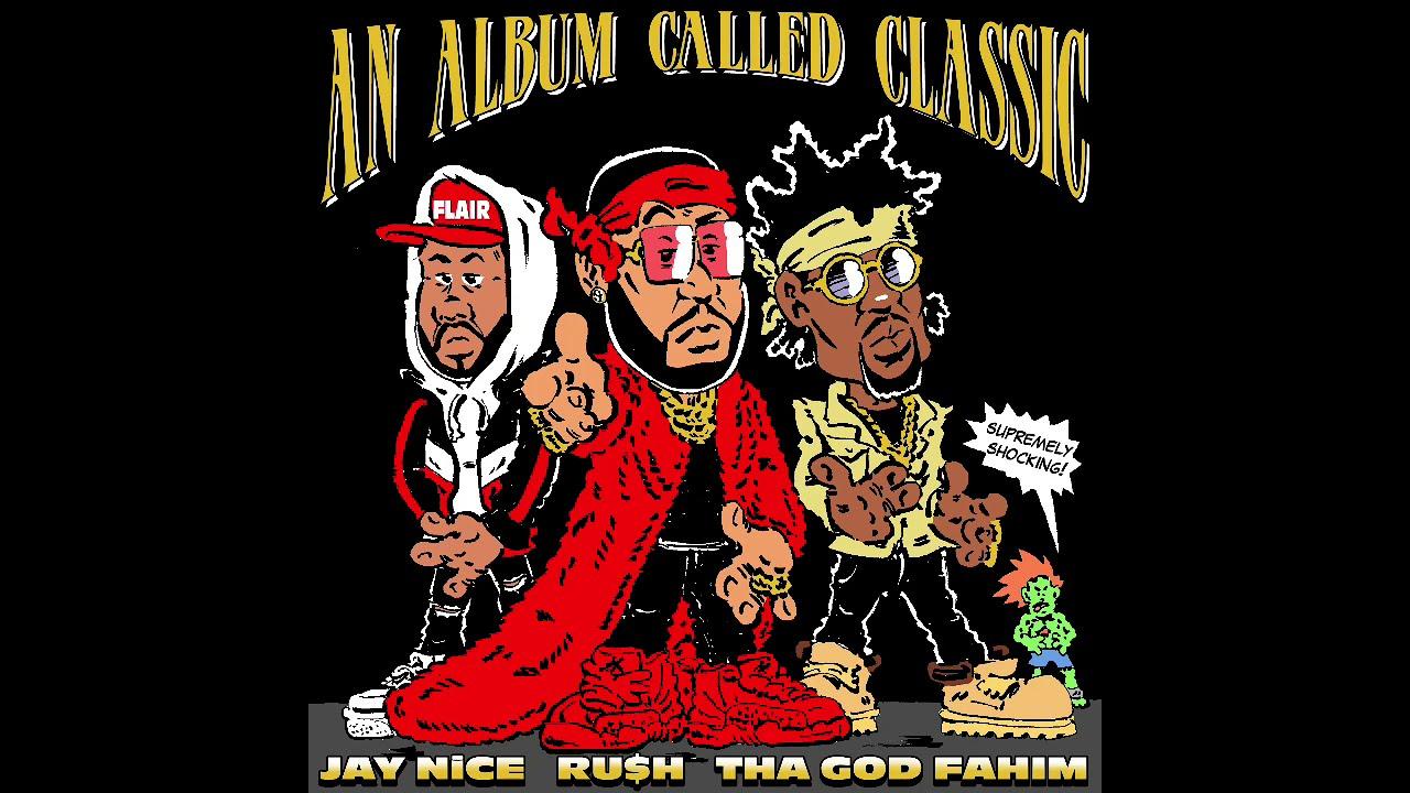 Ru$h X Tha God Fahim X Jay NiCe  - An Album Called Classic (Full Album)