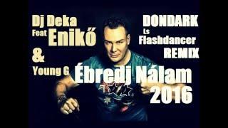 2016-07-11-dj-deka-feat-eniko-young-g-ebredj-nalam-dondark-ls-flashdancer-2016-remix