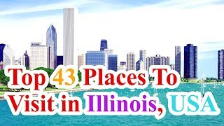 Illinois Tourist Attractions, Chicago, Illinois Travel Guide | Top 43 Places To Visit in Illinois