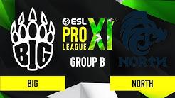 CS:GO - BIG vs. North [Inferno] Map 1 - ESL Pro League Season 11 - Group B