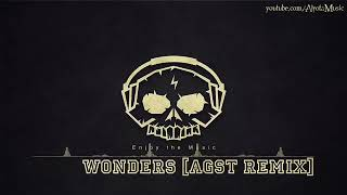 Wonders [AGST Remix] 1 Hour
