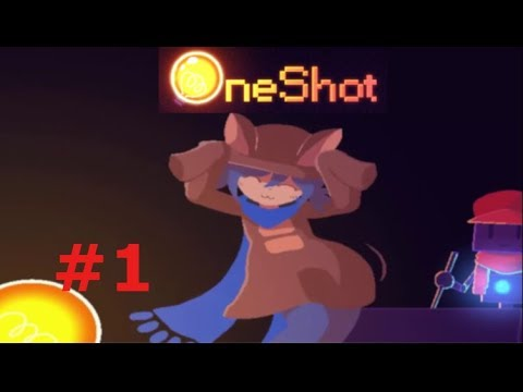 Playthrough: OneShot #1- Breaking the 4th wall!
