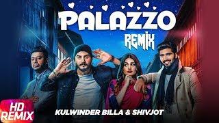 Palazzo | Remix | Kulwinder Billa & Shivjot | Aman Hayer | Himanshi Khurana | Remix Song 2018