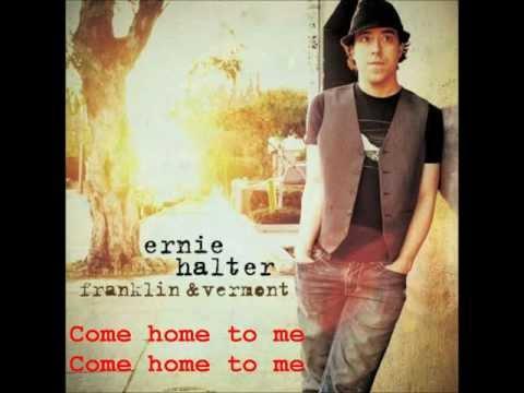 Ernie Halter-Come Home To Me Lyrics