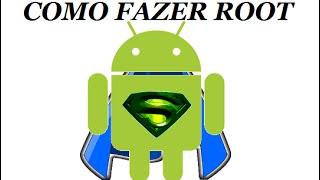 Como fazer root em qualquer aparelho android - atualizado 2015