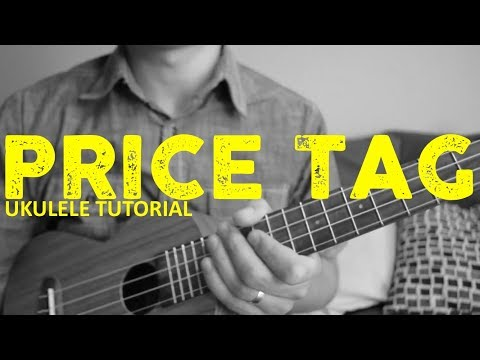 Price Tag Ukulele chords by Jessie J - Worship Chords