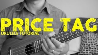 Jessie J - Price Tag ft. B.o.B (EASY Ukulele Tutorial) - Chords - How To Play