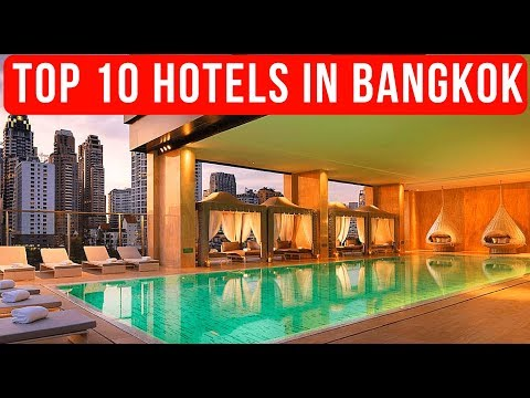 Top 10 Best Hotels in Bangkok 2017