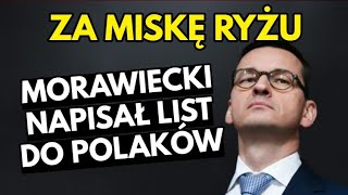 Morawiecki pisze list do Polaków - NOWY POLSKI ŁAD za miskę ryżu