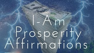 I-AM Prosperity Affirmations!  (Listen for 21 Days!) - 432HZ