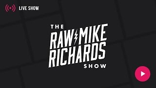 Episode #5 - Raw Mike Richards