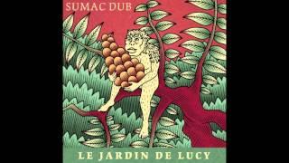 Sumac Dub - Le Jardin de Lucy [Full Album]