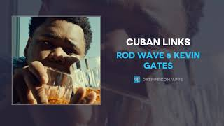 Rod Wave & Kevin Gates - Cuban Links (AUDIO)