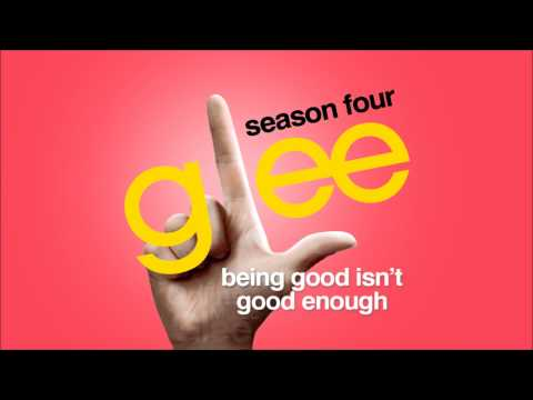 Being Good Isn't Good Enough - Glee [HD Full Studio]