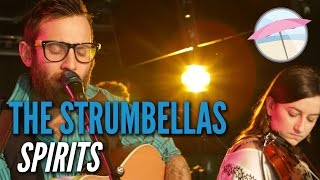 The Strumbellas - Spirits (Live at the Edge)