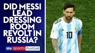 Did Messi & Argentina team revolt against coaching staff at World Cup?