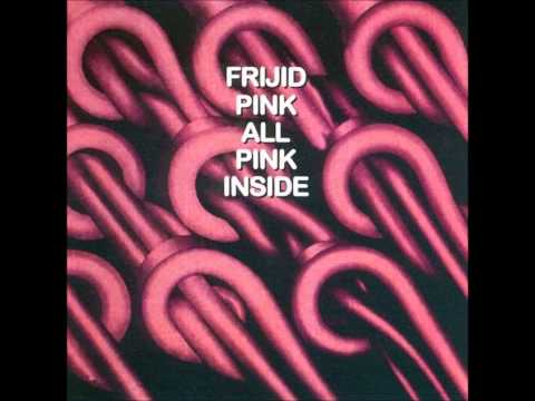 FRIJID PINK (Detroit, U.S.A) - A Day Late A Dollar Short