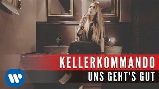 Kellerkommando - Uns Geht's Gut (Offizielles Musikvideo)
