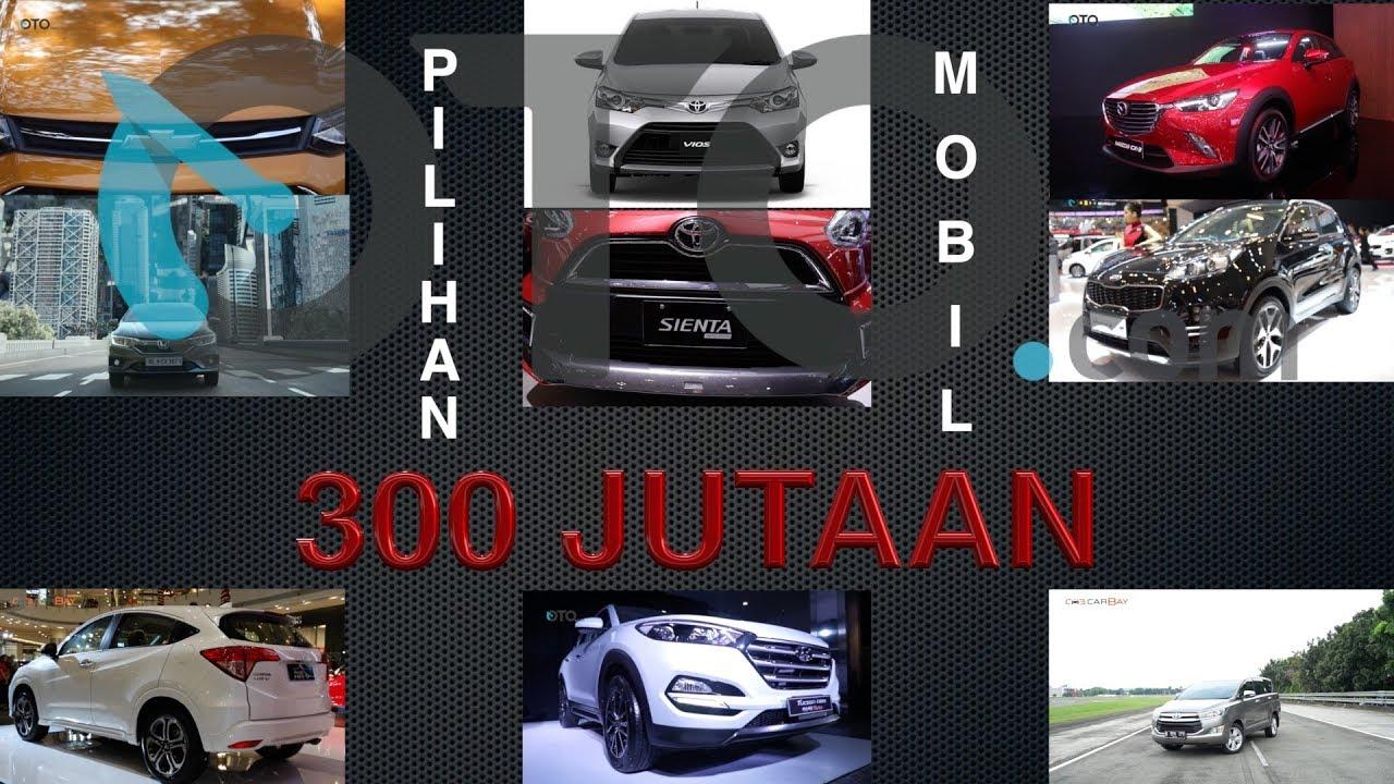 Pilihan Mobil Rp 300 Jutaan Review Oto Com Youtube