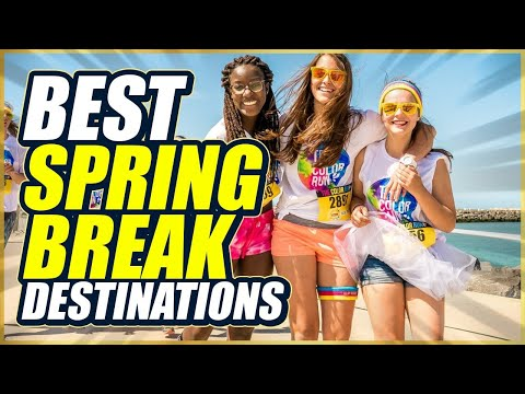 It's That Time! Top 5 BEST SPRING BREAK Destinations