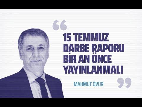 15 TEMMUZ DARBE RAPORU BİR AN ÖNCE YAYINLANMALI! #MahmutÖvür
