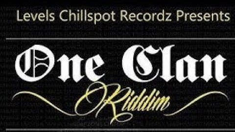 one clan riddim  official mixtape by dj maxx  prod by levels chillspot