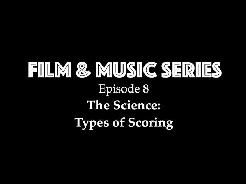 Film & Music Series - The Science Ep. 1: Types of Film Scoring