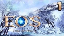 EOS Echo of Soul #1 Erste Eindrücke des neuen MMORPGs deutsch german HD
