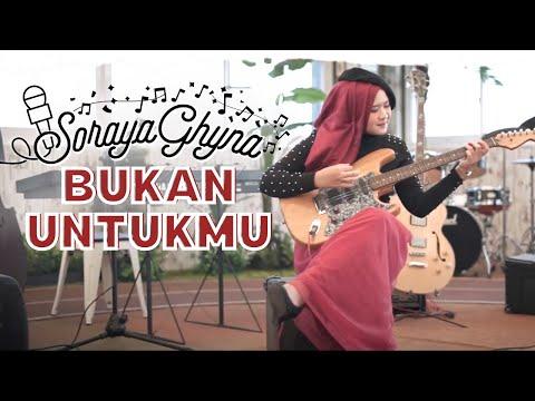 Soraya Ghyna - Bukan Untukmu (Official Music Video)