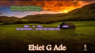 Chord Ebiet G Ade Aku Ingin Pulang Kord Gitar Ebiet Lagu dan Lirik