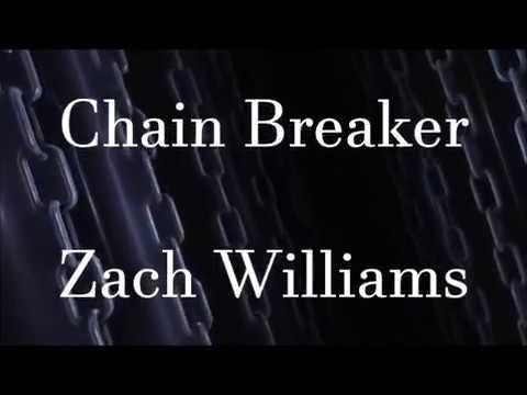 Chain Breaker by Zach Williams (Lyrics)