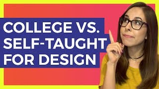 Should you go to college for design or be self-taught?