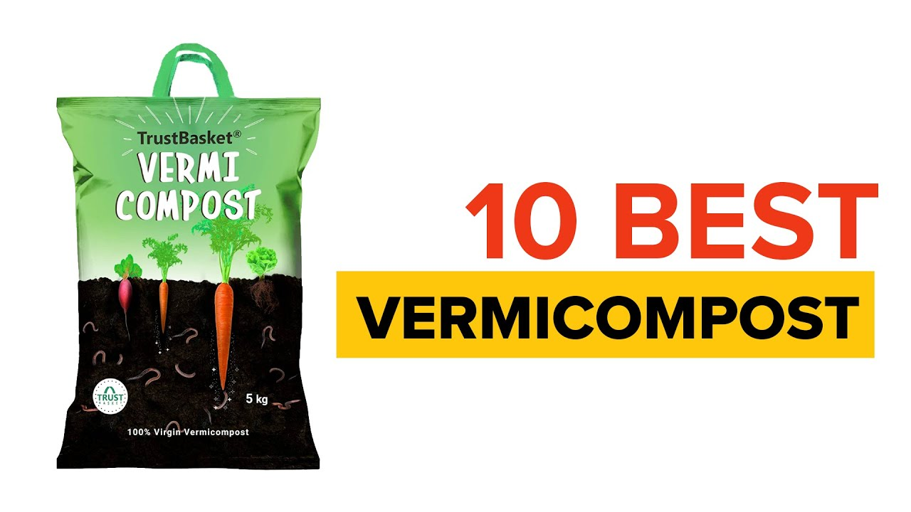 10 Best Vermicompost in India with Price