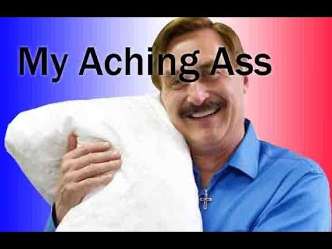 "My Aching Ass | A ""My Pillow"" Dub"