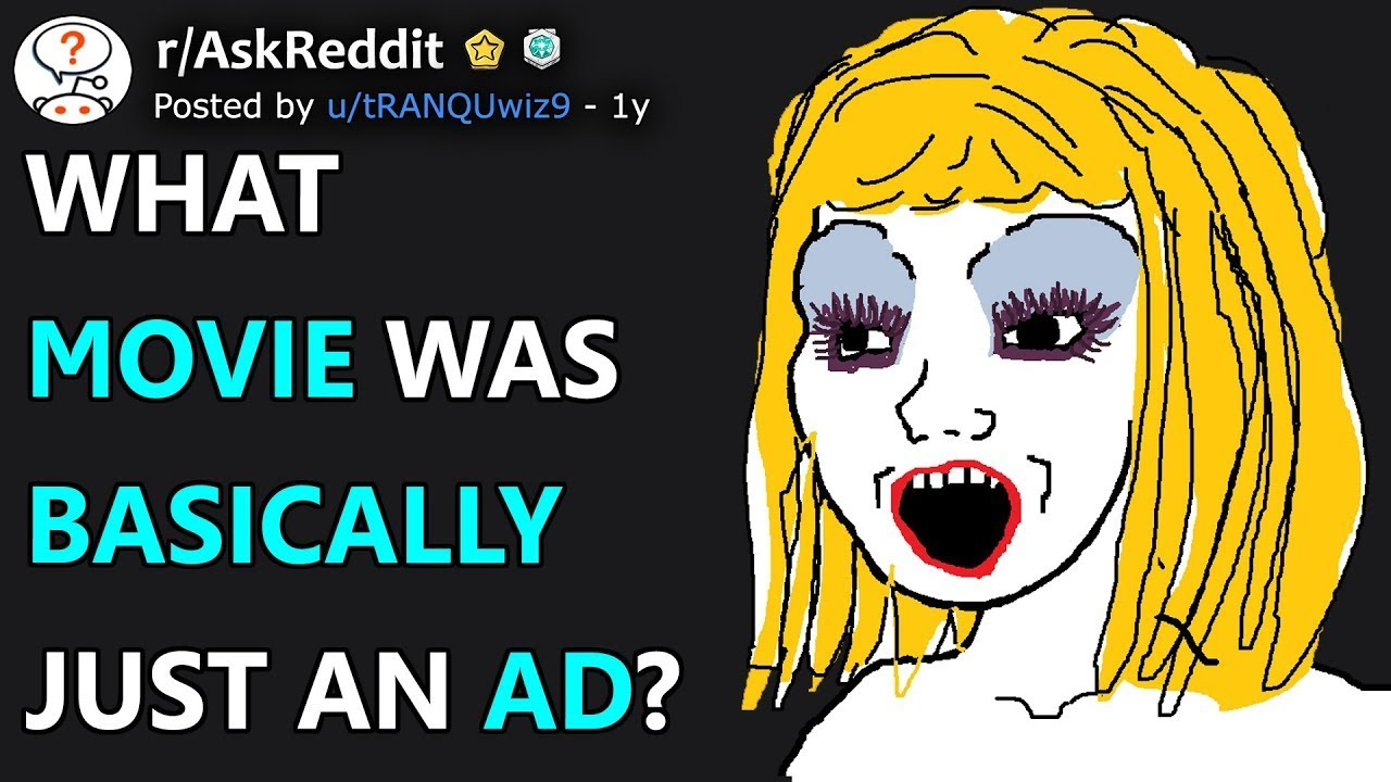 Download What Movie Was Basically Just An Ad? (r/AskReddit)