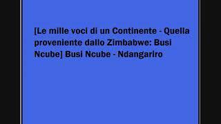 Busi Ncube - Ndangariro